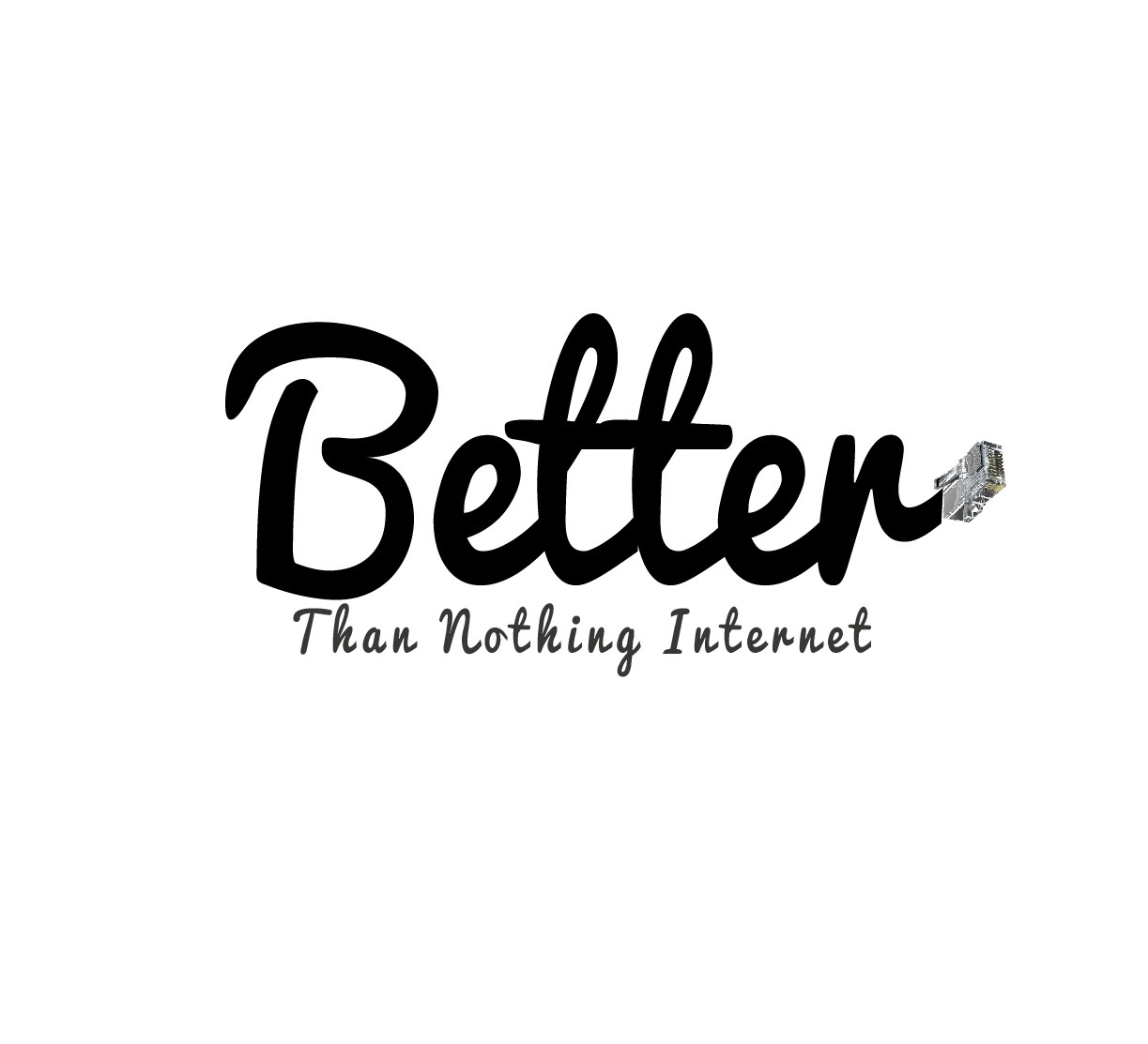 Better Than Nothing Internet